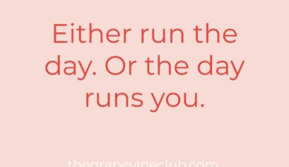Either run the day or the day runs you